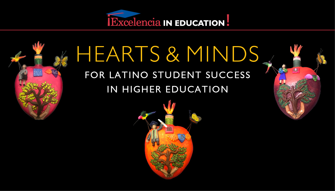 Hearts And Minds For Latino Student Success In Higher Education Excelencia In Education
