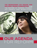 The Reimagining Aid Design and Delivery (RADD) Consortium for the Reform of Federal Student Aid Grants and Work-Study: Our Agenda for Reform