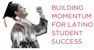 Build the Momentum for Latino Student Success