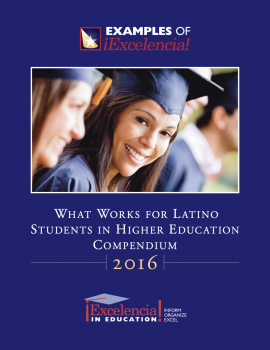 2016 What Works for Latino Students in Higher Education Compendium