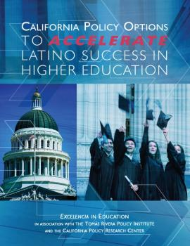 California Policy Options to Accelerate Latino Success in Higher Education