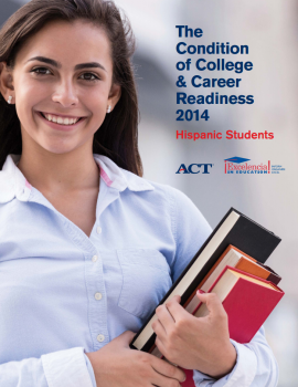 The Condition of College & Career Readiness 2014 - Hispanic Students