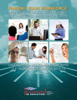 Finding Your Workforce: Latinos in Science, Technology, Engineering, and Math (STEM)