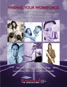 Finding Your Workforce: The Top 25 Institutions Graduating Latinos in Health Professions and Related Programs
