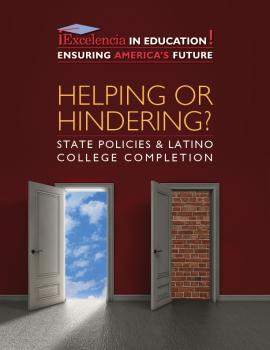 Helping or Hindering? State Policies & Latino College Completion