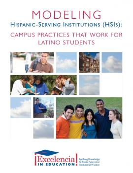Modeling Hispanic-Serving Institutions (HSIs): Campus Practices That Work for Latino Students