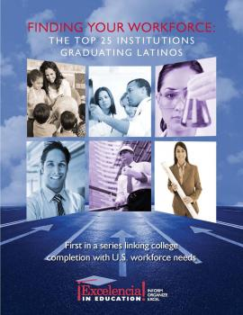 Finding Your Workforce: The Top 25 Institutions Graduating Latinos