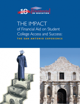 The Impact of Financial Aid on Student College Access and Success: The San Antonio Experience