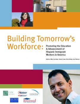 Buiding Tomorrow's Workforce: Promoting the Education and Advancement of Hispanic Immigrant Workers in America