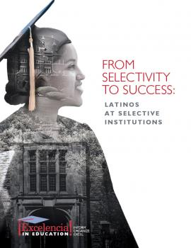 From Selectivity to Success: Latinos at Selective Institutions