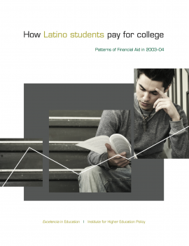 How Latino Students Pay For College: Patterns of Financial Aid in 2003-04